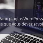 Faux plugins WordPress: ce que vous devez savoir