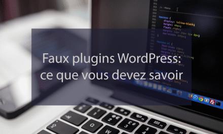 Des Faux plugins WordPress  ? Ce que vous devez savoir !