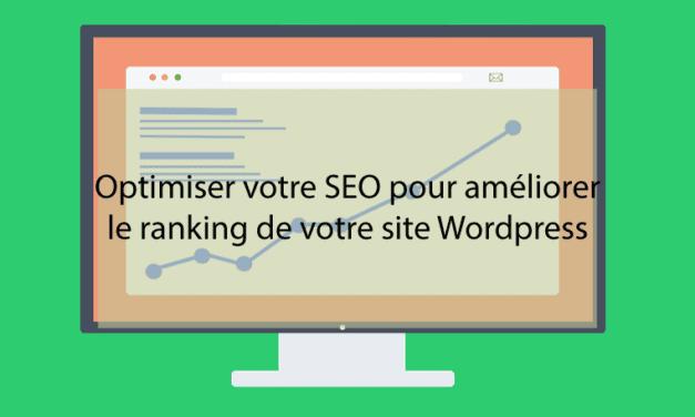 Optimiser votre SEO pour améliorer le ranking de votre site WordPress