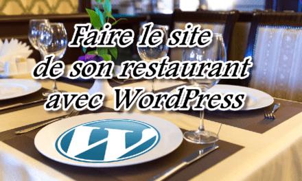 Comment créer le site Web de son restaurants avec WordPress ?