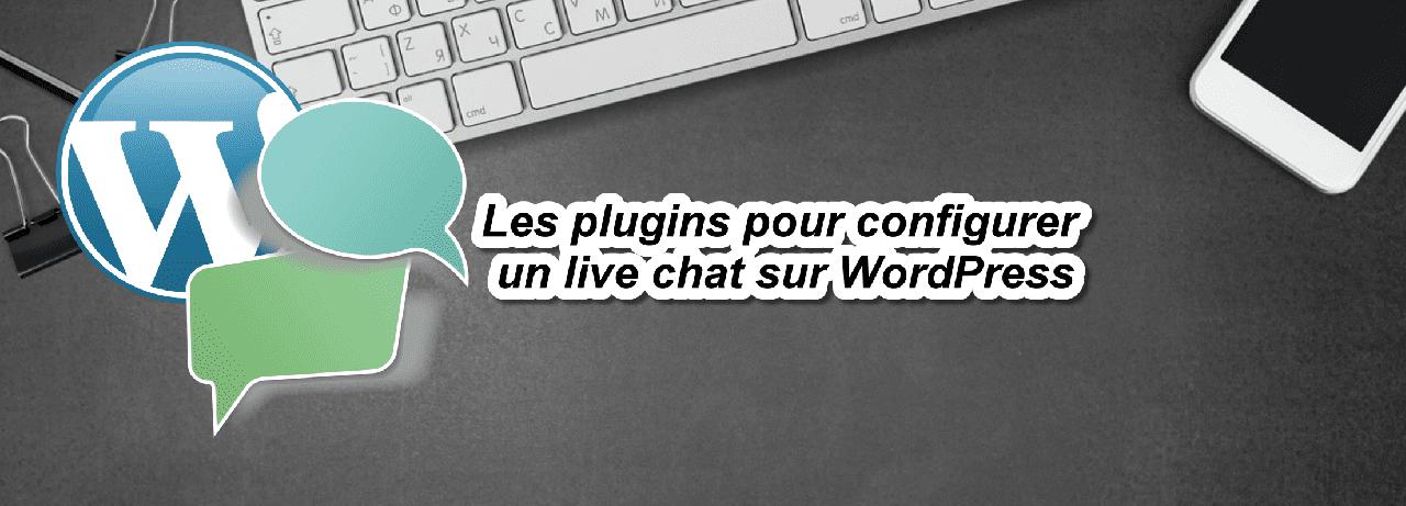 Les plugins pour configurer un live chat sur WordPress