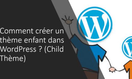 Comment créer un thème enfant dans WordPress ? (Child Thème)