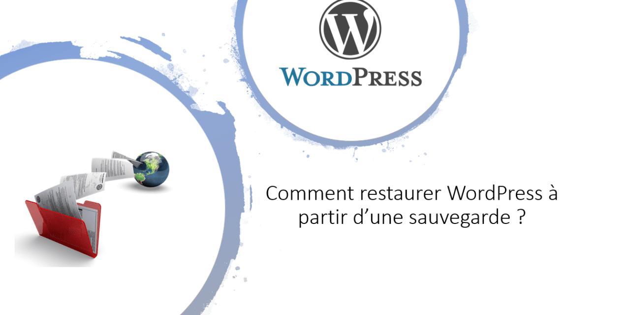 Comment restaurer WordPress à partir d'une sauvegarde?