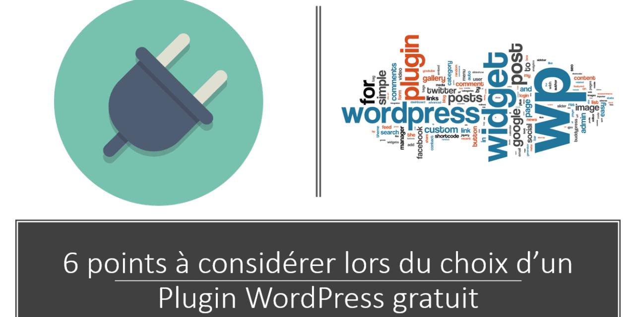 6points à considérer lors du choix d'un Plugin WordPress gratuit