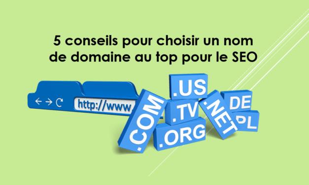 5conseils pour choisir un nom de domaine au top pour le SEO