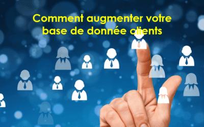 Comment augmenter votre base de donnée clients