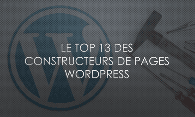 Le top 13 des constructeurs de pages WordPress comparés (2019)