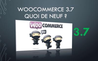 WooCommerce 3.7 est sorti : Quoi de neuf ?