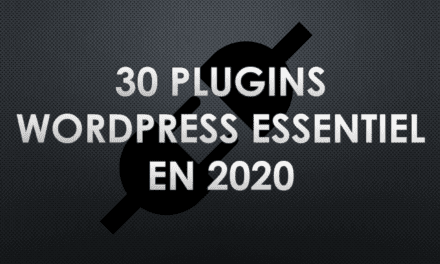30 plugins essentiel à installer pour WordPress  (2020)
