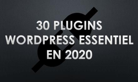 30 plugins essentiel à installer pour WordPress  (2020)