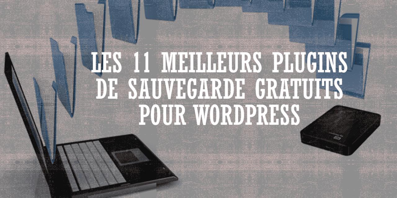 Les 11 meilleurs plugins de sauvegarde gratuits pour WordPress