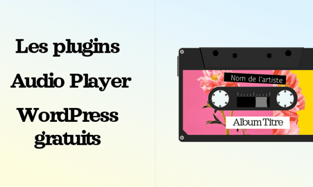 Les plugins Audio Player gratuits pour WordPress