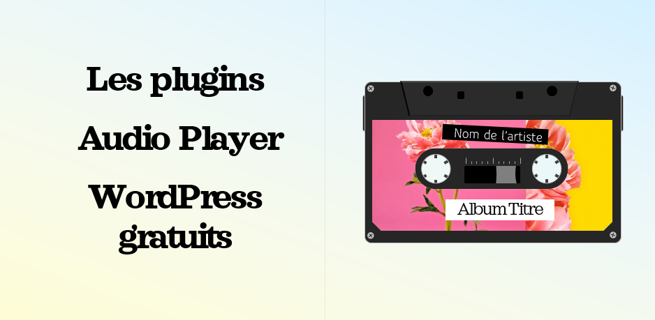 Les plugins Audio Player gratuits pour WordPress