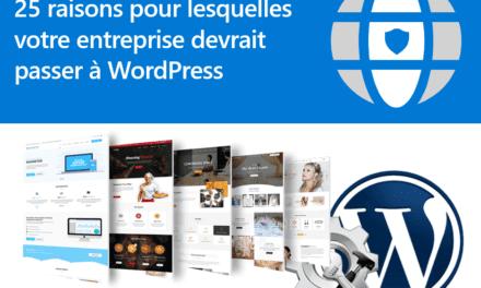 25 raisons pour lesquelles votre entreprise devrait passer à WordPress