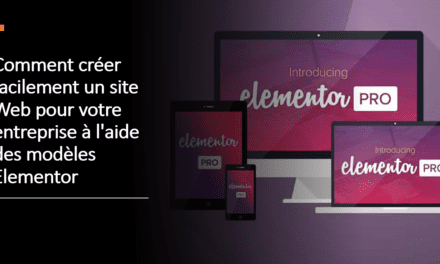 Comment créer facilement un site Web pour votre entreprise à l'aide des modèles Elementor