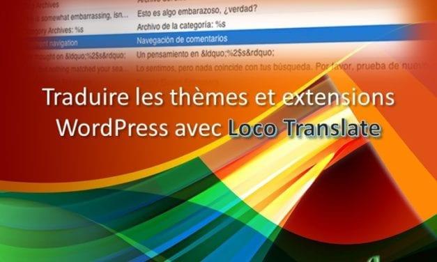 Traduire les themes et extention WordPress avec Loco Translate