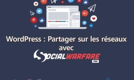 WordPress : Partager sur les réseau avec Social Warfare