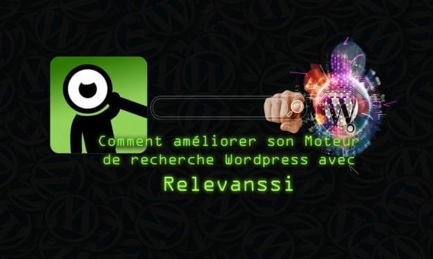 Comment améliorer son Moteur de recherche WordPress avec Relevanssi