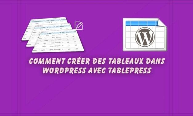 Comment créer des tableaux dans WordPress avec TablePress