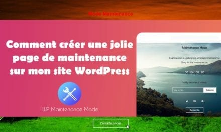 Comment creer une jolie page de maintenance sur mon site WordPress