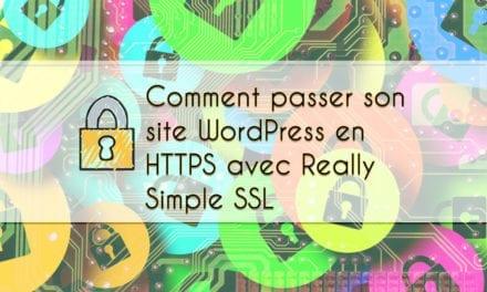 Comment passer son site wordpress en HTTPS avec Really Simple SSL