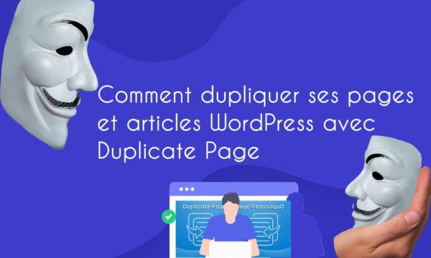 Comment dupliquer ses pages et articles WordPress avec Duplicate Page