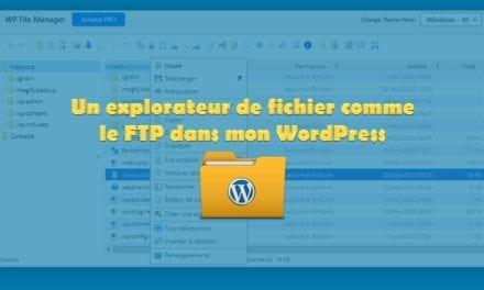 Un explorateur de fichier comme le FTP dans mon WordPress…