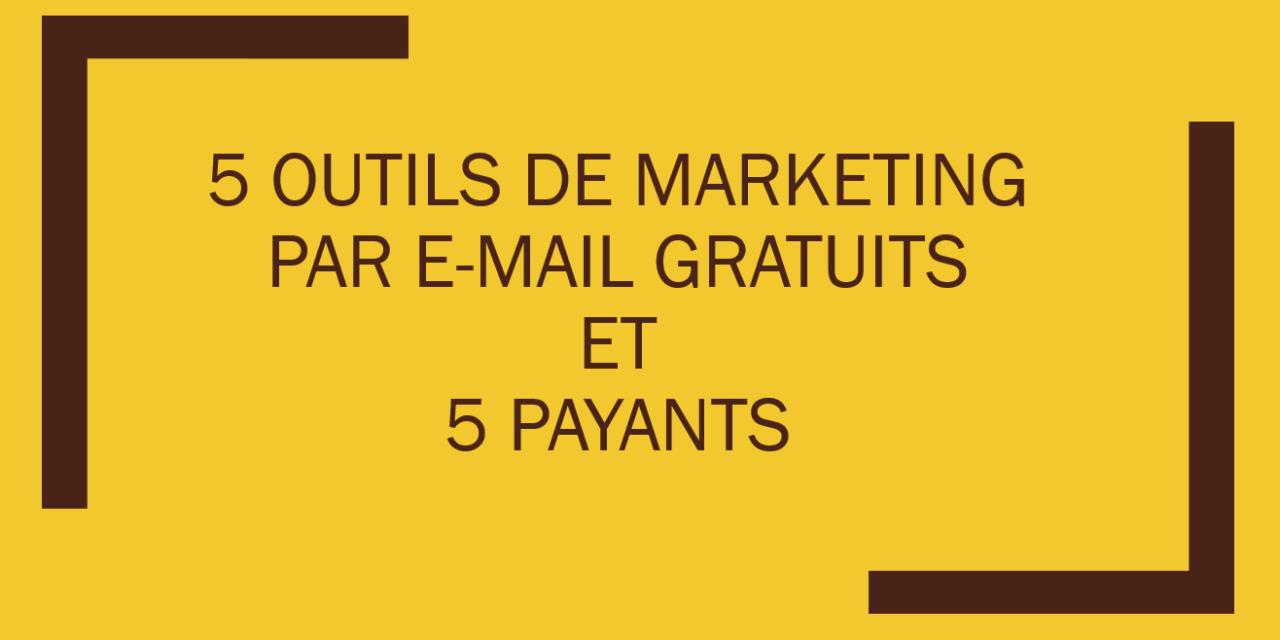 5 outils de marketing par e-mail gratuits et 5 principaux payants