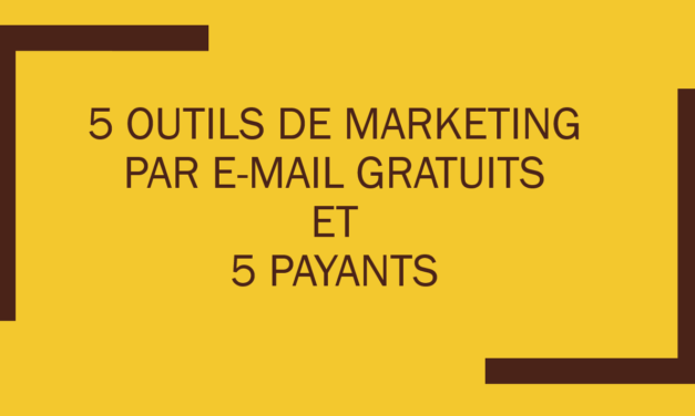 5 outils de marketing par e-mail gratuits et 5 principaux payants