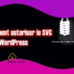 Comment autoriser le SVG dans WordPress