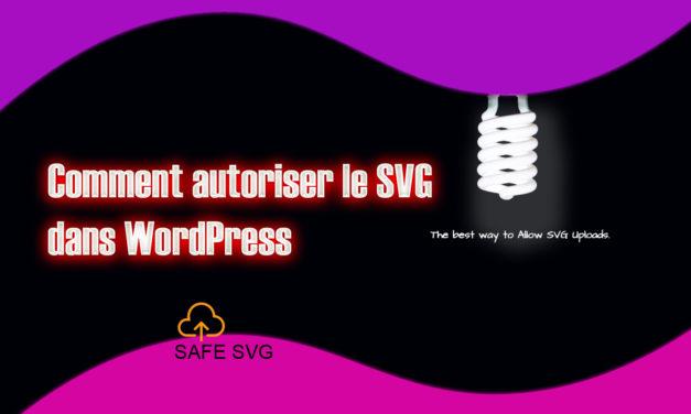 Comment autoriser le SVG dans WordPress