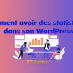 Comment avoir des statistiques dans son WordPress