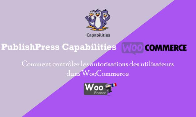 Comment contrôler les autorisations des utilisateurs dans WooCommerce