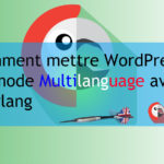 Comment mettre son WordPress en mode Multilanguage avec Polylang