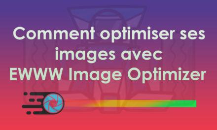 Comment optimiser ses images avec EWWW Image Optimizer