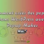 Comment créer des popups dans WordPress avec Popup Maker