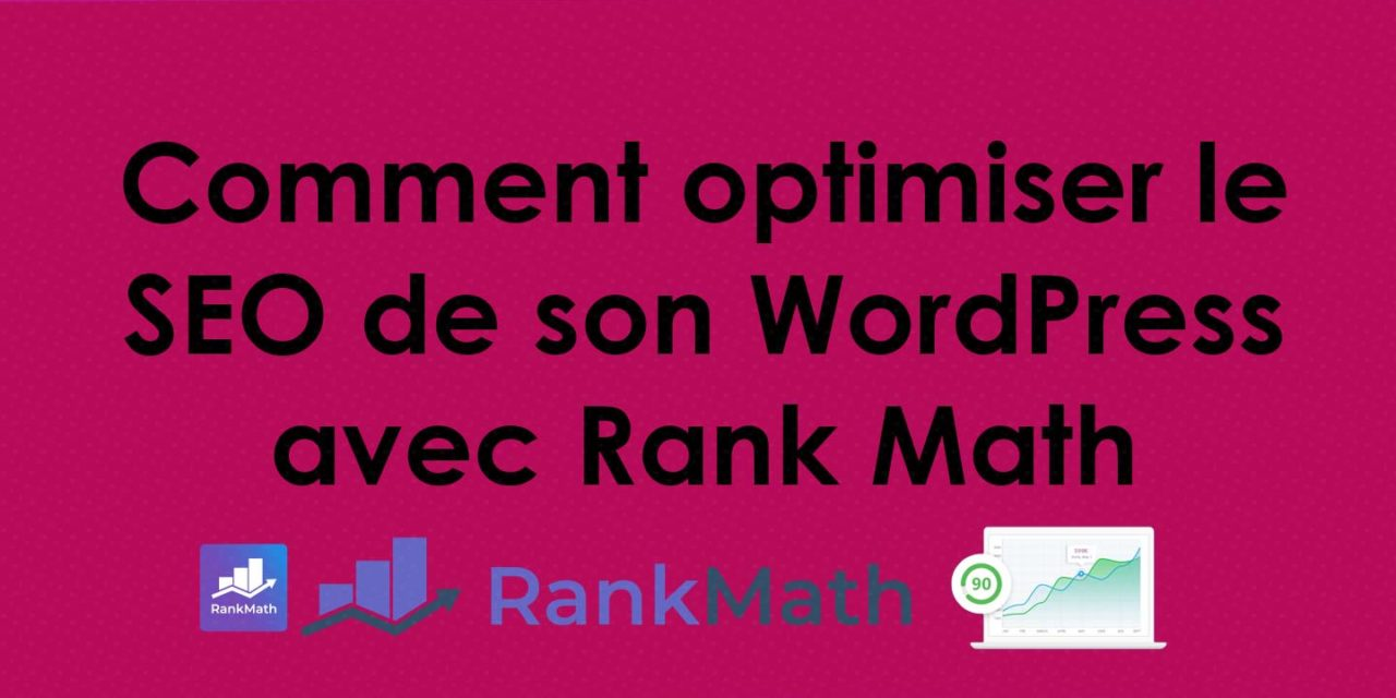 Comment optimiser le SEO de son WordPress avec Rank Math