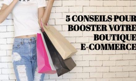 5 conseils pour booster votre boutique e-commerce