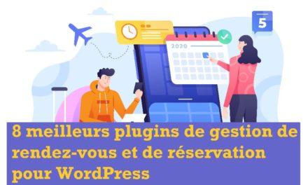 8 meilleurs plugins de gestion de rendez-vous et de réservation pour WordPress