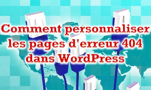 Comment personnaliser les pages d'erreur 404 dans WordPress