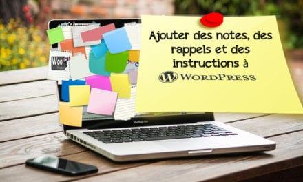 Ajouter des notes, des rappels et des instructions à WordPress