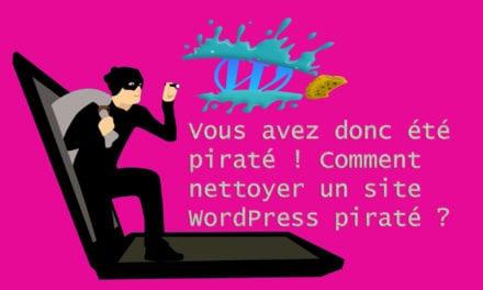 Vous avez donc été piraté !Comment nettoyer un site WordPress piraté ?