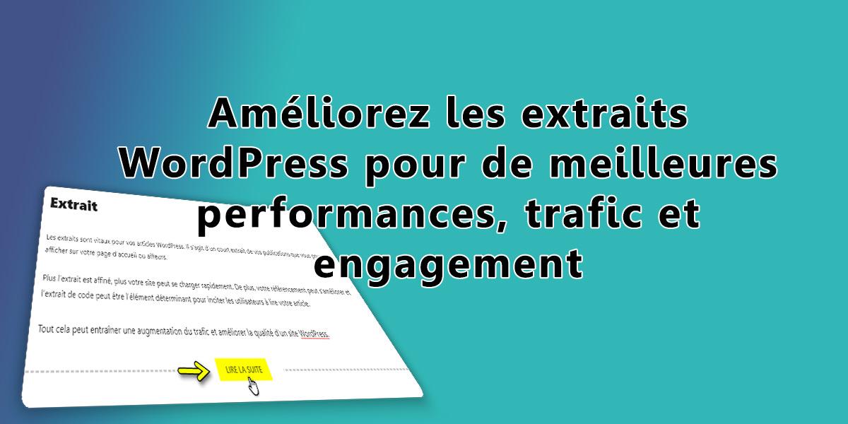 Améliorez les extraits WordPress pour de meilleures performances, trafic et engagement