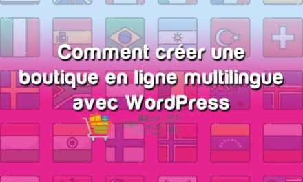 Comment créer une boutique en ligne multilingue avec WordPress