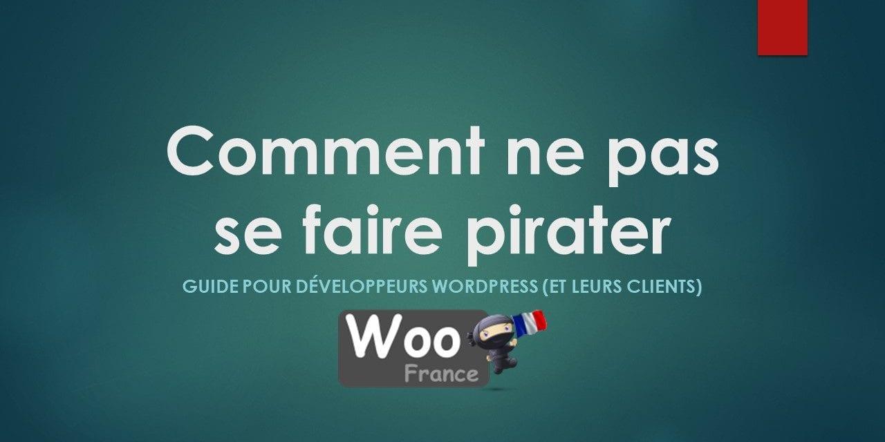 Comment ne pas se faire pirater – guide pour développeurs WordPress (et leurs clients)