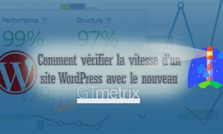 Comment vérifier la vitesse d'un site WordPress avec le nouveau GTmetrix (avec phare)