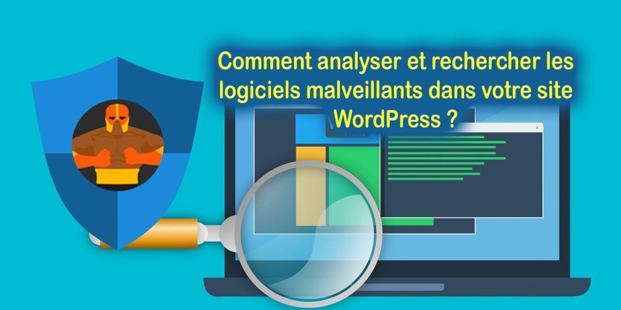Comment analyser et rechercher les logiciels malveillants dans votre site WordPress ?
