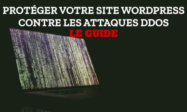Guide – protéger votre site WordPress contre les attaques DDoS