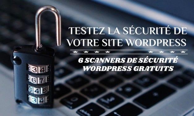 Testez la sécurité de votre site WordPress – 6 scanners de sécurité WordPress gratuits
