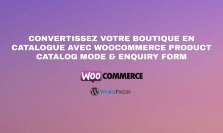 Convertissez votre boutique en catalogue avec WooCommerce Product Catalog Mode & Enquiry Form